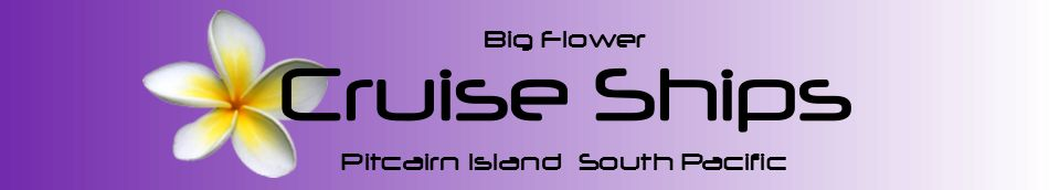 Pitcairn Island, Big Flower - Crusie Ships